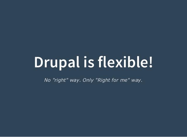 Drupal Flexibility